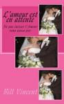 L'Amour Est En Attente: Ne Pas Laisser L'Amour Vous Passe Par - Peter Robinson, James Langton