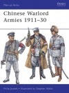 Chinese Warlord Armies 1911-30 (Men-at-Arms) - Philip Jowett, Stephen Walsh