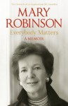 Everybody Matters - Mary Robinson