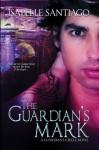 The Guardian's Mark - Isabelle Santiago