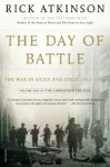 The Day of Battle: The War in Sicily and Italy, 1943-1944 (Liberation Trilogy) - Rick Atkinson