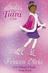 Princess Olivia And The Velvet Cloak (Tiara Club) - Vivian French, Sarah Gibb