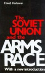 The Soviet Union And The Arms Race - David Holloway