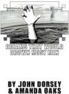 dreams that would drown most men - Amanda Oaks, John Dorsey