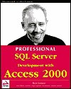 Professional SQL Server Devel Opment with Access 2000 - Rick Dobson