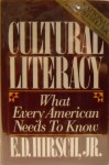 Cultural Literacy: What Every American Needs to Know - E.D. Hirsch Jr., Joseph Kett, James S. Trefil