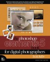 The Photoshop Elements 5 Book for Digital Photographers (Voices That Matter) - Scott Kelby