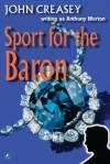Sport for the Baron - John Creasey