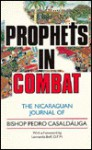 Prophets in Combat: The Nicaraguan Journal of Bishop Pedro Casaldaliga - Pedro Casaldaliga, Leonardo Boff