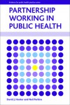 Partnership Working in Public Health - David J Hunter, Neil Perkins