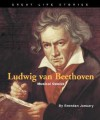 Ludwig Van Beethoven: Musical Genius - Brendan January