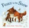 Foxes in the Snow - Jonathan Emmett, Rebecca Harry