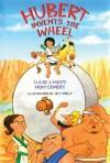 Hubert Invents the Wheel - Claire Montgomery, Monte Montgomery