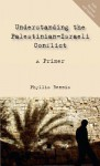Understanding the Palestinian-Israeli Conflict: A Primer - Phyllis Bennis