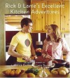 Rick and Lanie's Excellent Kitchen Adventures: Recipes and Stories - Rick Bayless, Lanie Bayless