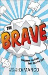 The Brave: Conquering the Fears That Hold You Back - Michael DiMarco, Hayley DiMarco