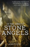 In the Arms of Stone Angels - Jordan Dane