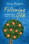 Following God: By the Fruit of the Spirit - Carine Mackenzie