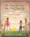 The Day We Saw The Sun Come Up - Alice E. Goudey, Adrienne Adams
