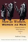 Men as Women, Women as Men: Changing Gender in Native American Cultures - Sabine Lang, John L. Vantine