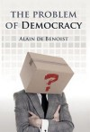 The Problem of Democracy - Alain de Benoist, Tomislav Sunic