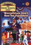 Werewolves Don't Run For President (Adventures of the Bailey School Kids) - Debbie Dadey, Marcia Thornton Jones, John Gurney