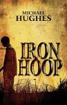 Iron Hoop - Michael Hughes