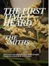 The First Time I Heard The Smiths - Scott Heim