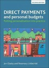 Direct payments and personal budgets: Putting personalisation into practice - Jon Glasby, Rosemary Littlechild
