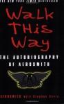 Walk This Way: The Autobiography of Aerosmith - Aerosmith, Stephen Davis