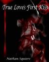 True Love's First Kiss (A Crimson Shadow short) - Nathan Squiers