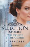 The selection stories: The prince-The guard - Kiera Cass