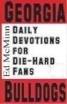 Daily Devotions for Die-Hard Fans: Georgia Bulldogs - Ed McMinn