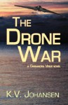 The Drone War - K.V. Johansen