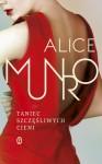 Taniec szczęśliwych cieni - Alice Munro