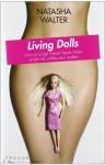 Living Dolls: Warum junge Frauen heute lieber schön als schlau sein wollen - Natasha Walter, Gabriele Herbst