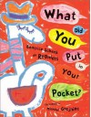 What Did You Put in Your Pocket? - Beatrice Schenk de Regniers, Michael Grejniec