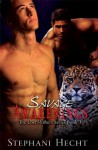 Savage Awakenings - Stephani Hecht