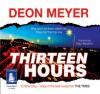 Thirteen Hours - Deon Meyer, Saul Reichlin