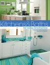 Kitchens & Baths for Today & Tomorrow: Ideas for Fabulous New Kitchens and Baths - Jerri Farris