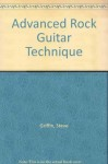 Advanced Rock Guitar Technique - Steve Griffin, Neil Griffin
