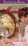 About Monday - Sydney Laine Allan, Tawny Taylor, Tami Dane