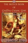 The Sketch Book of Geoffrey Crayon, Gent - Washington Irving
