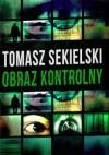 Obraz kontrolny - Tomasz Sekielski