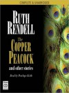 The Copper Peacock and Other Stories (MP3 Book) - Ruth Rendell, Penelope Keith