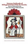 Novena Dedicated to the Santo Nino de Atocha - Charles Carrillo, Thomas J. Steele, Felipe Mirabal