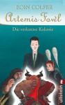 Artemis Fowl - Die verlorene Kolonie: Der fünfte Roman (Ein Artemis-Fowl-Roman) (German Edition) - Eoin Colfer, Nikolaus Heidelbach, Claudia Feldmann
