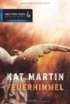 Feuerhimmel [Against the Fire] - Kat Martin, Constanze Suhr