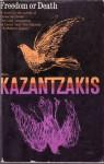 Freedom or Death - Nikos Kazantzakis, Jonathan Griffin