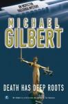 Death Has Deep Roots - Michael Gilbert